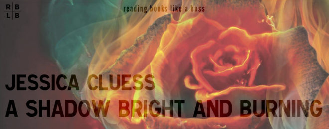 Audiobook Review – A Shadow Bright and Burning by Jessica Cluess