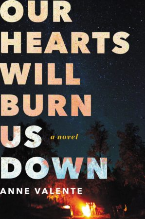 Book Review – Our Hearts Will Burn Us Down by Anne Valente