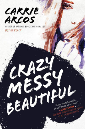 Book Review – Crazy Messy Beautiful by Carrie Arcos