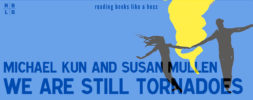Book Review – We Are Still Tornadoes by Michael Kun and Susan Mullen