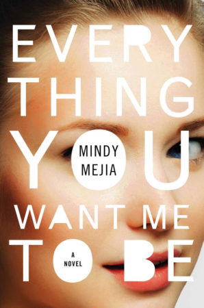 Book Review – Everything You Want Me To Be by Mindy Mejia