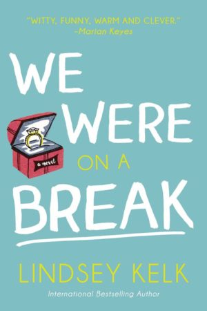 Book Review – We Were On a Break by Lindsey Kelk