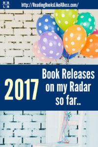 Book Chat - 2017 Book Releases on my Radar so Far...