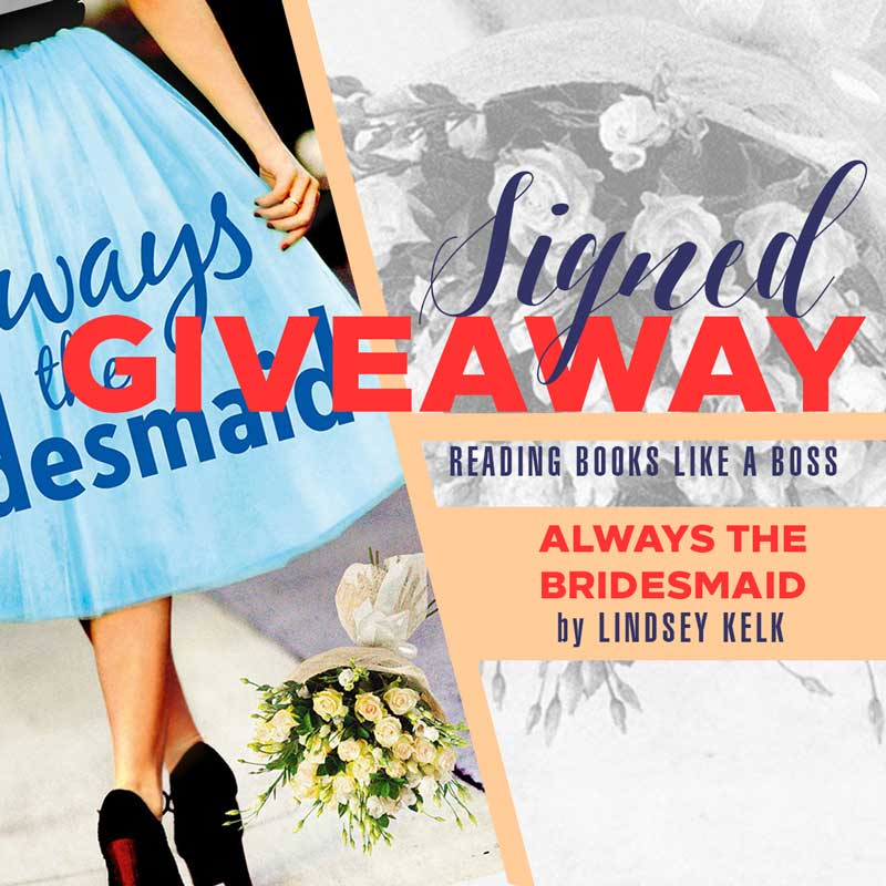 Signed Giveaway - Always the Bridesmaid by Lindsey Kelk