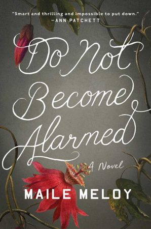 Audiobook Review – Do Not Become Alarmed by Maile Meloy