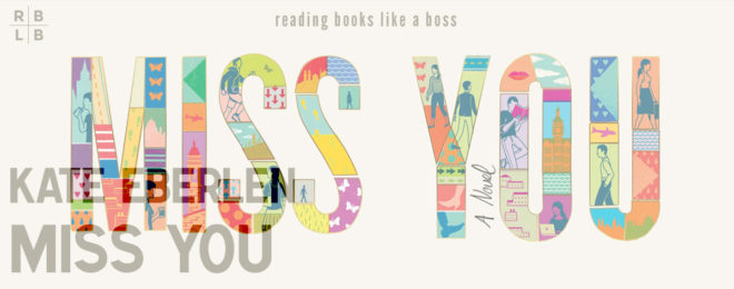 Book Review – Miss You by Kate Eberlen