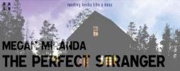 Book Review – The Perfect Stranger by Megan Miranda
