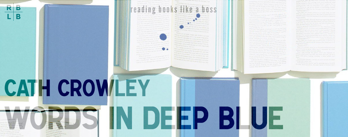 Book Review – Words in Deep Blue by Cath Crowley