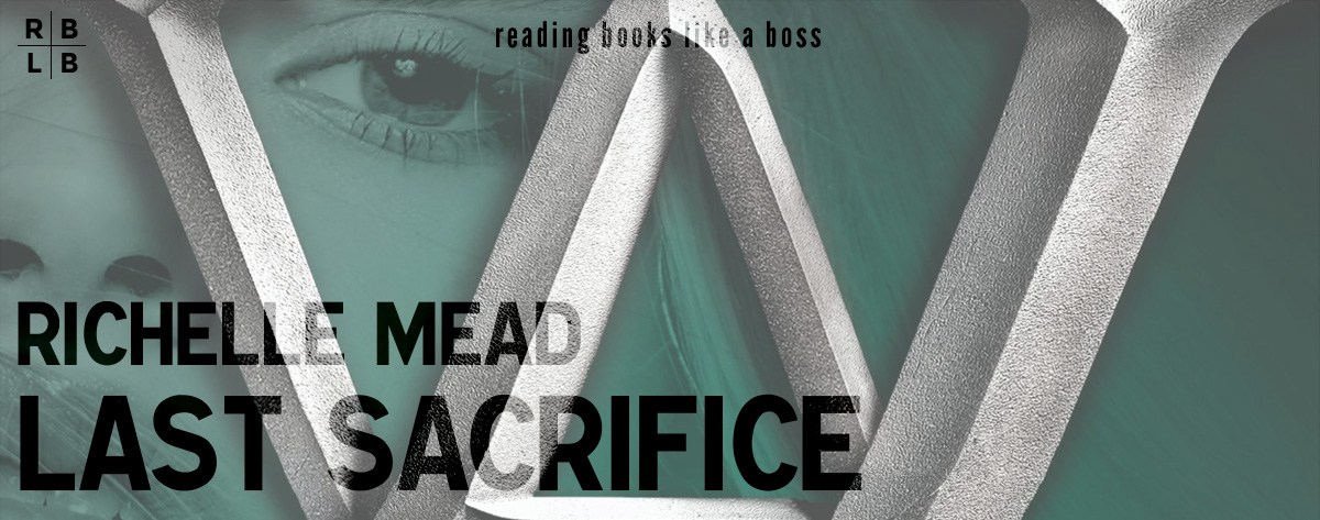 Book Review – Last Sacrifice by Richelle Mead