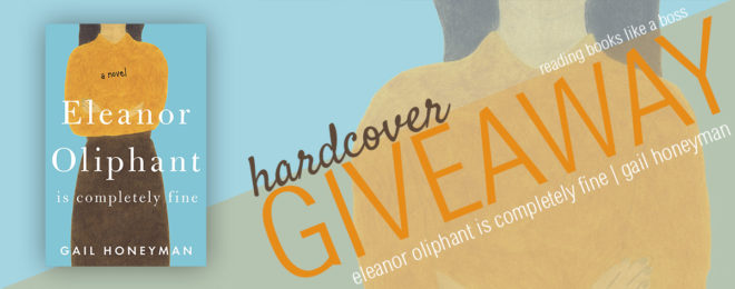 Giveaway — Eleanor Oliphant is Completely Fine by Gail Honeyman