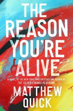 Book Review – The Reason You're Alive by Matthew Quick