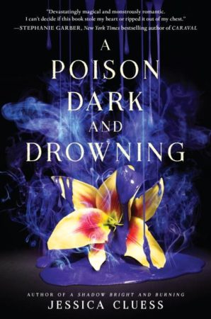 Book Review – A Poison Dark and Drowning by Jessica Cluess