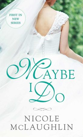 Review – Maybe I Do by Nicole McLaughlin