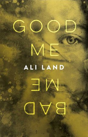 Audiobook Review – Good Me Bad Me by Ali Land