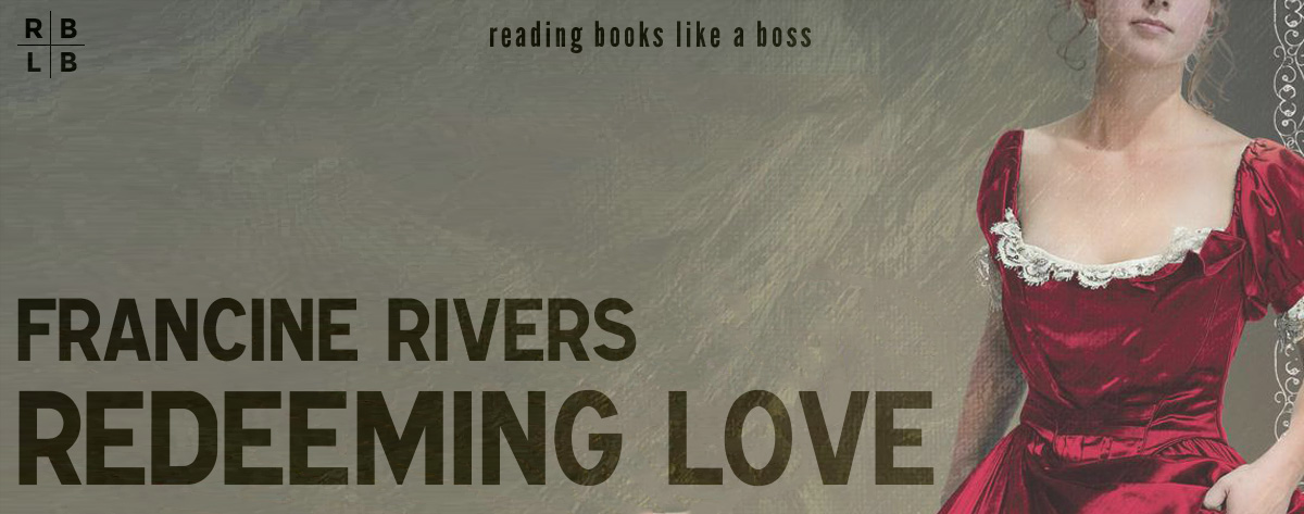 Book Review – Redeeming Love by Francine Rivers