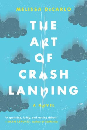 Audiobook Review – The Art of Crash Landing by Melissa DeCarlo