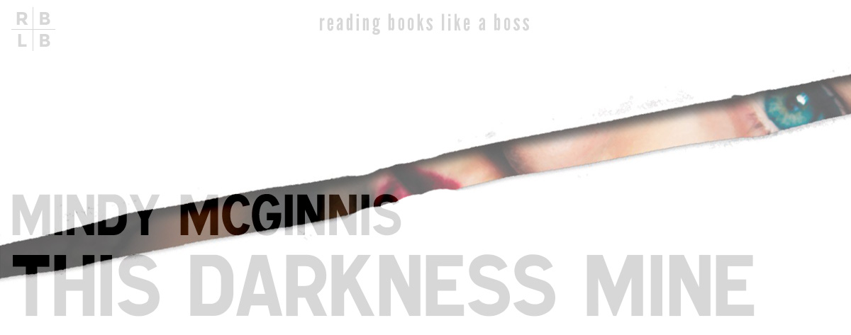 Book Review – This Darkness Mine by Mindy McGinnis