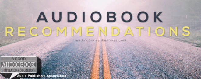 Voices on the Road: Why I Love Audiobooks + My Favorite Audiobook Recommendations