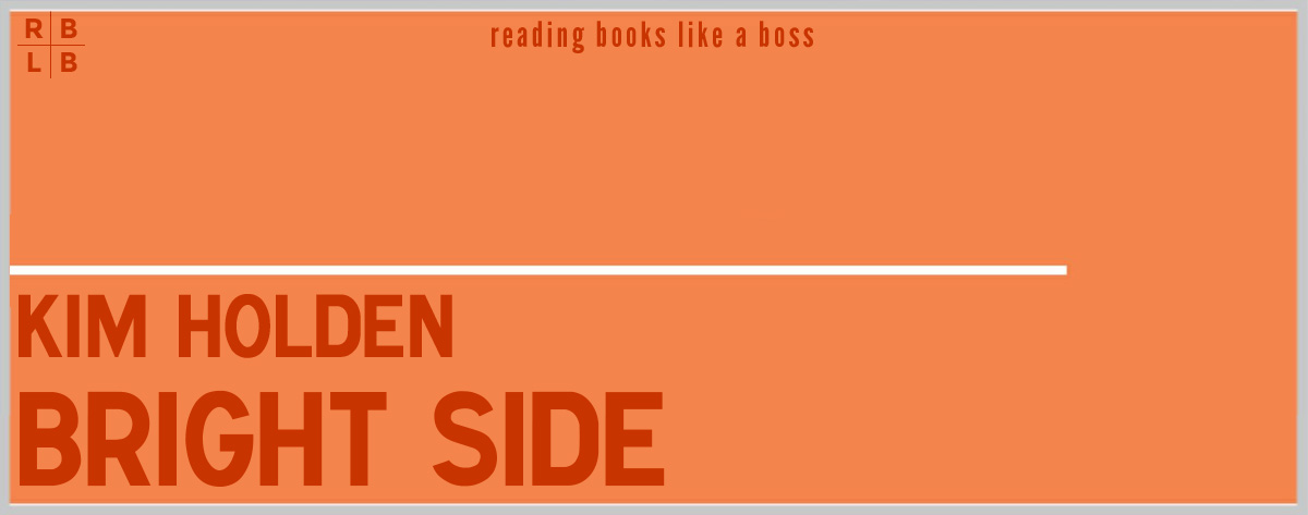 Book Review – Bright Side by Kim Holden