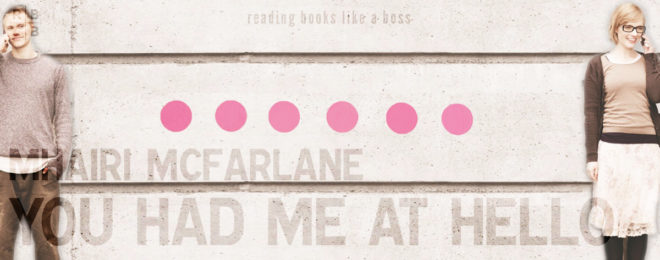 Audiobook Review – You Had Me At Hello by Mhairi McFarlane