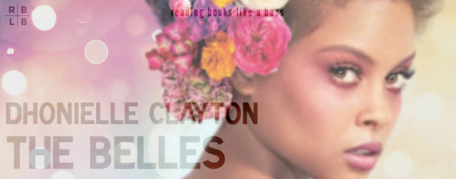 Book Review – The Belles by Dhonielle Clayton