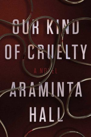 Book Review – Our Kind of Cruelty by Araminta Hall