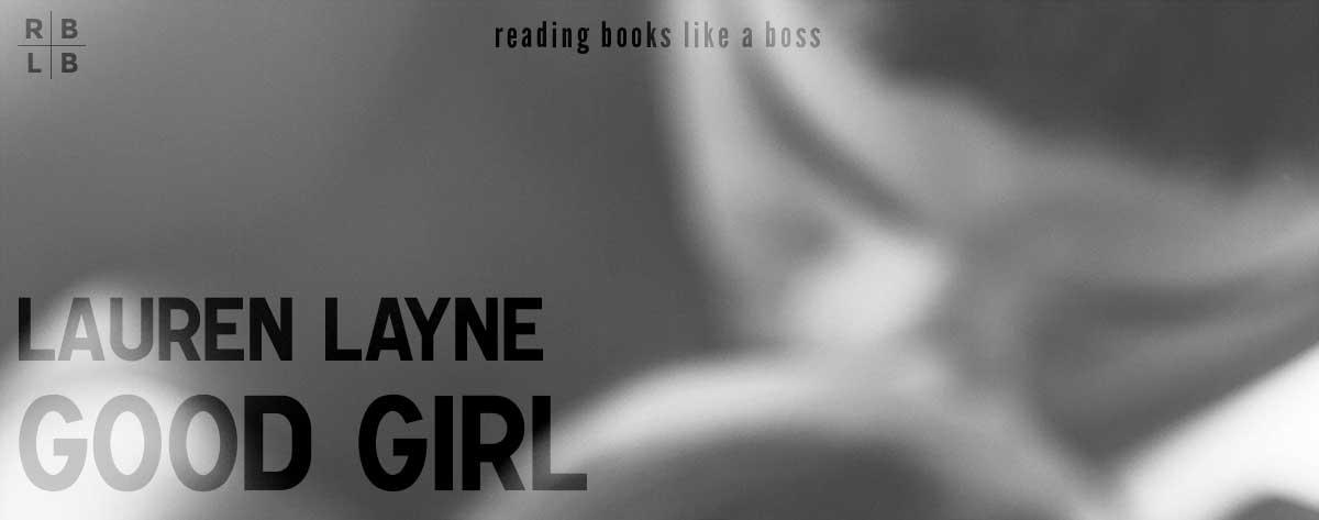 Book Review – Good Girl by Lauren Layne