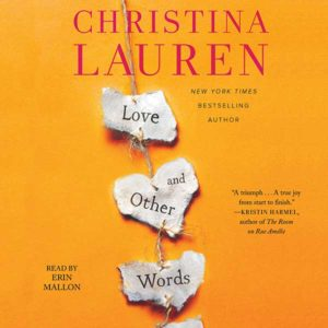 Audiobook Review – Love and Other Words by Christina Lauren