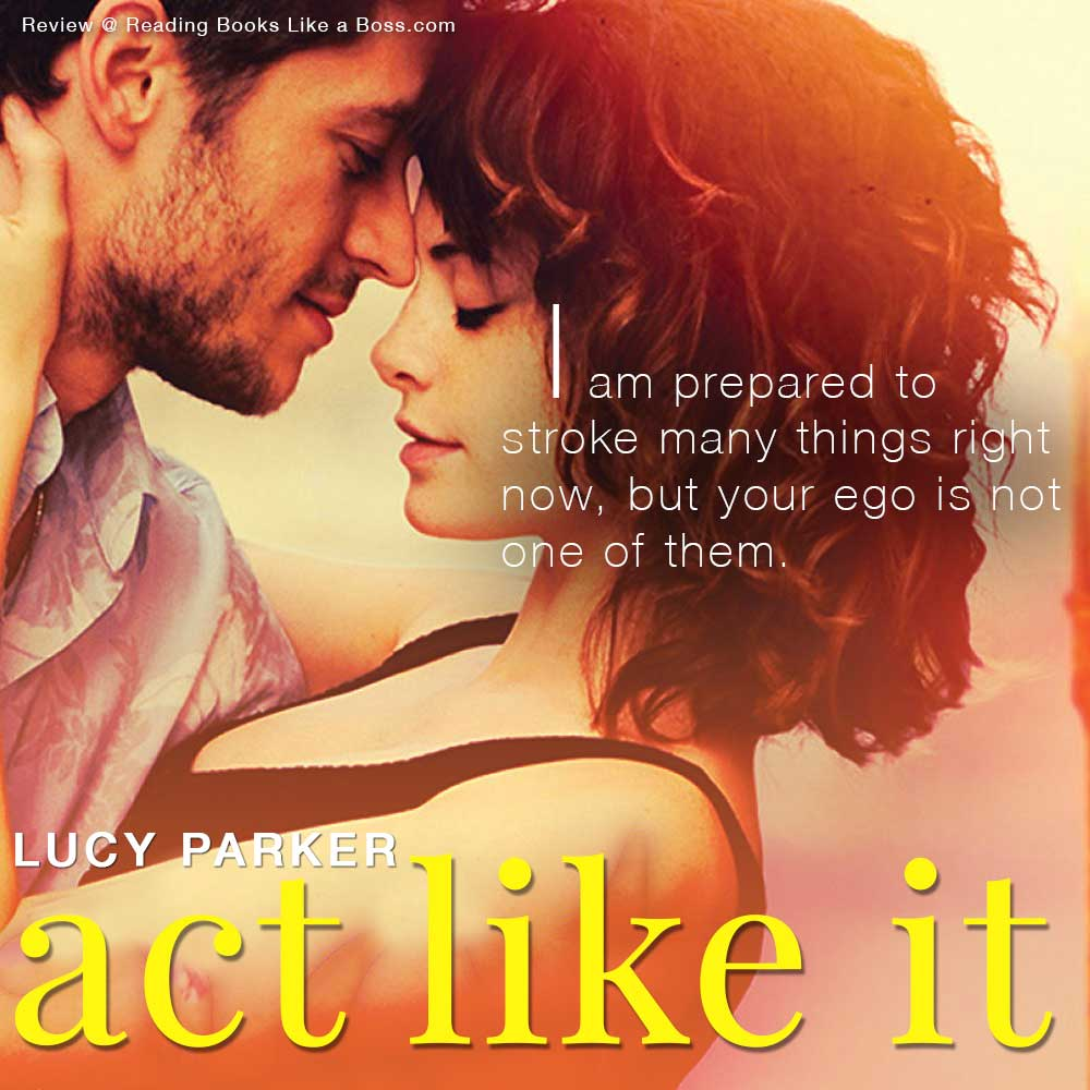 Teaser: Act Like It by Lucy Parker