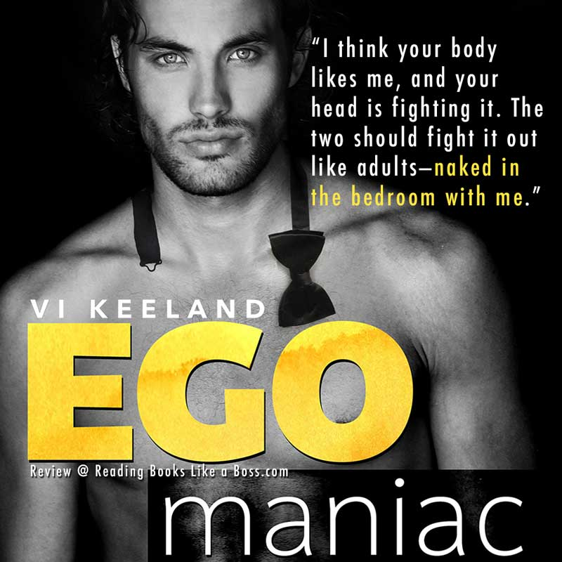 Book Review - Egomaniac by Vi Keeland | Reading Books Like a