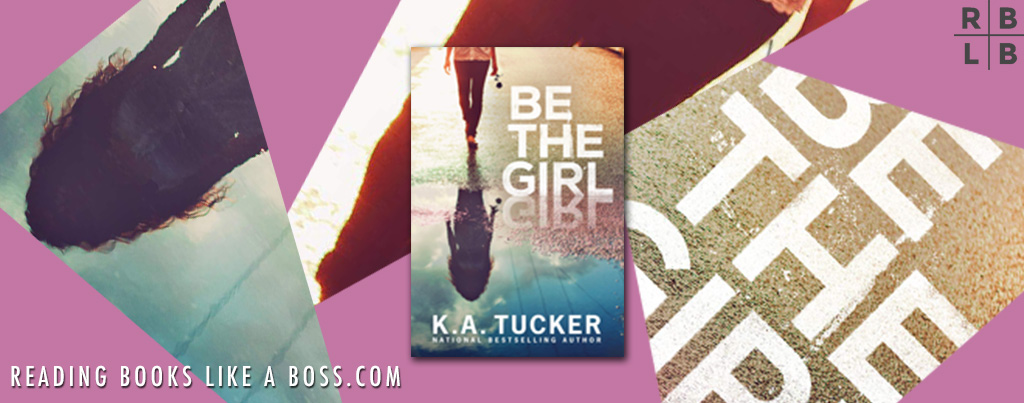 Cover Reveal – Be the Girl by K.A. Tucker